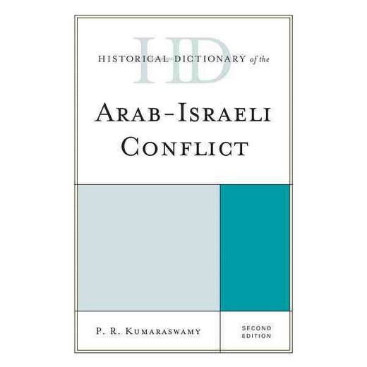 Historical Dictionary of Arab-Israel Conflict